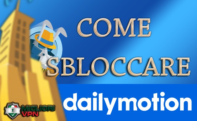 Come sbloccare Dailymotion
