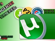 Migliori VPN per filesharing utorrent e p2p
