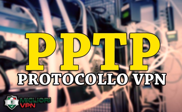 PPTP Protocollo VPN Point to Point Tunnelling Protocol