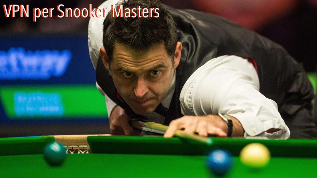 VPN per Snooker Masters Streaming
