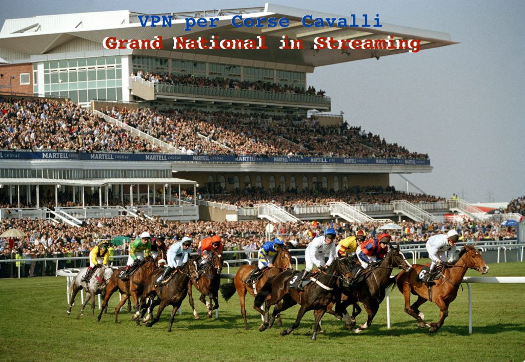 VPN per corse cavalli, grand national streaming