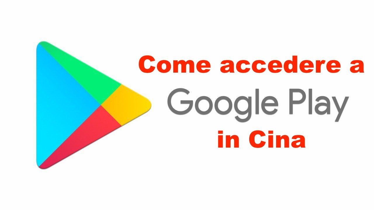 Accedere a Google Play Store in Cina